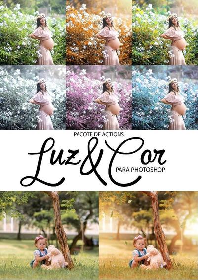 Pacote De Ações (actions) Luz&cor - Photoshop + Brinde