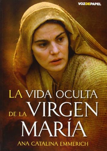 La Vida Oculta De La Virgen Maria