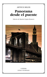 Panorama Desde El Puente, Arthur Miller, Ed. Cátedra