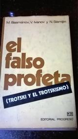 O Falso Profeta (totski E O Trotskismo) - Edição De Moscou