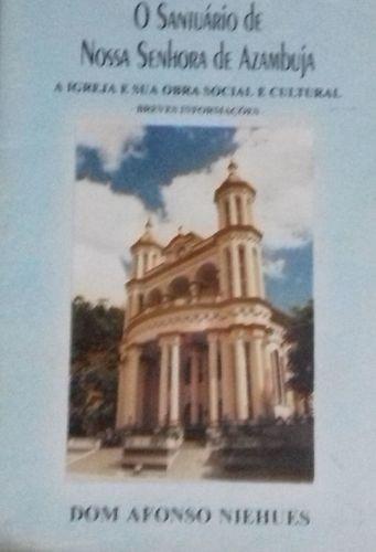 O Santuario De Nossa Senhora De Azambuja Dom Afonso Niehues