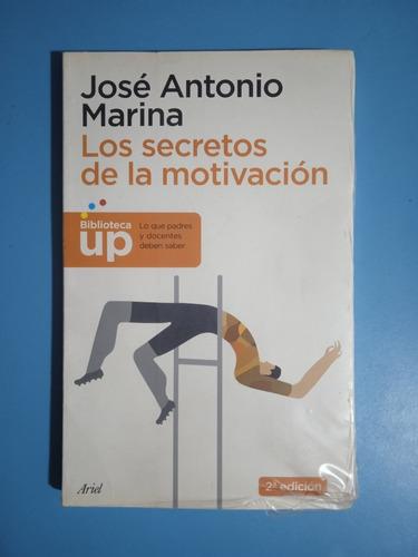 Los Secretos De La Motivación (nuevo) / José Antonio Marina