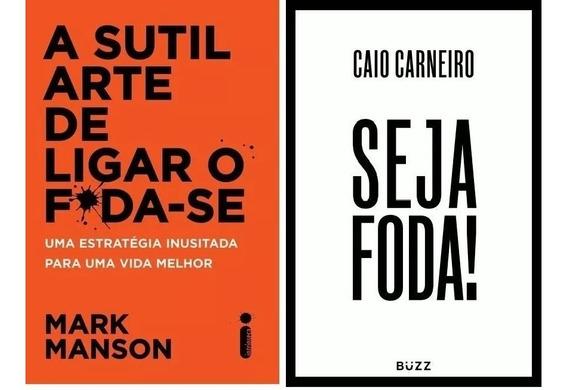 Combo De Livro - Seja Foda + A Sutil Arte De Ligar O Foda-se