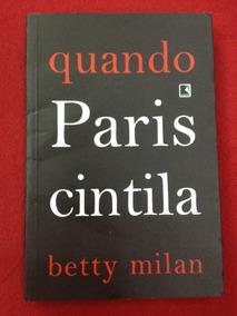 Livro: Quando Paris Cintila - Betty Milan