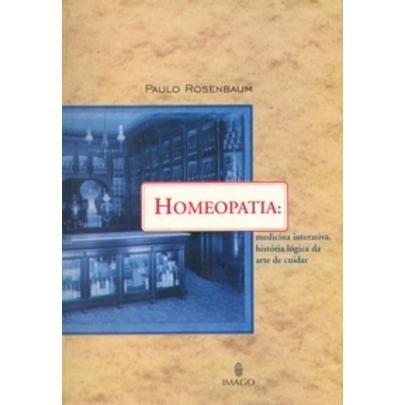 Homeopatia: Medicina Interativa, História Lógica Da Arte D