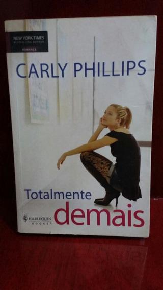 Livro: Carly Philips Totalmente Demais