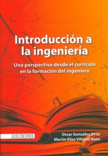 Introducción A La Ingeniería. Una Perspectiva Desde El Currí
