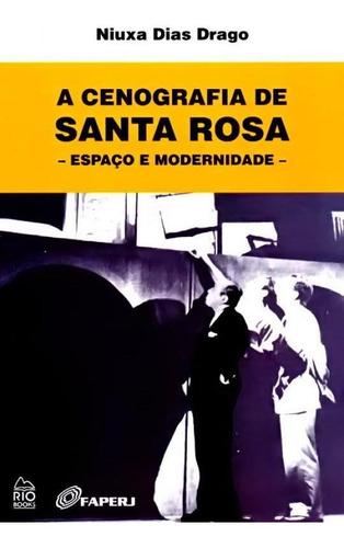 A Cenografia De Santa Rosa - Espaço E Modernidade