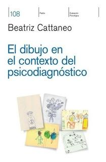 Dibujo En El Contexto Del Psicodiagnostico, El - Beatriz Cat