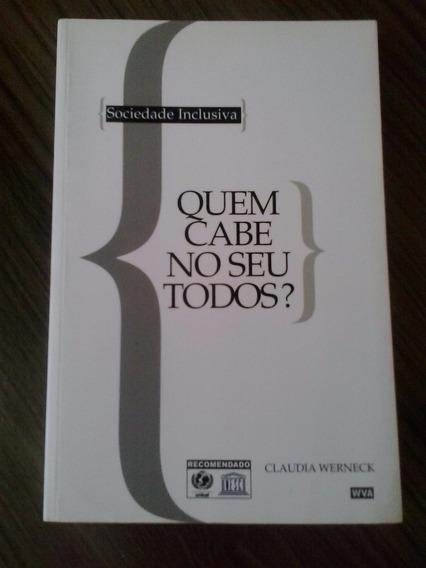 Livro: Sociedade Inclusiva:quem Cabe No Seu Todos? Werneck,c