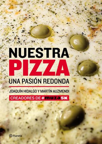 Imagen 1 de 3 de Nuestra Pizza. Una Pasión Redonda De Joaquín Hidalgo
