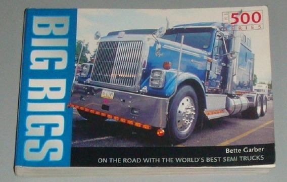Caminhão - Livro Big Rigs - The 500 Series ( Inglês )