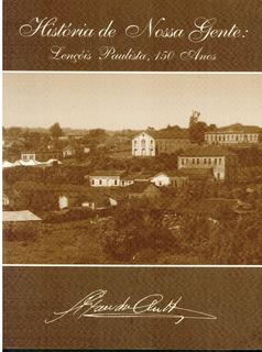 Livro História De Nossa Gente: Lençóis Paulista, 150 Anos