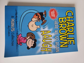 Charlie Brown Here We Go Again - Charles M. Schulz