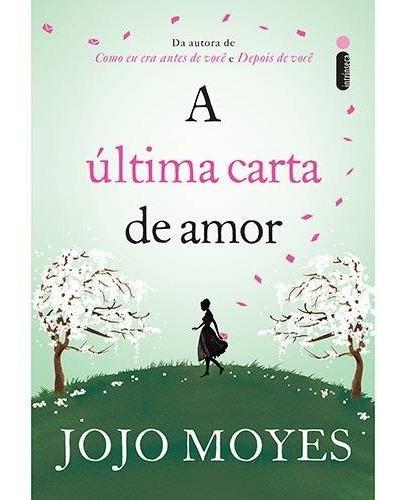 A Última Carta De Amor - Jojo Moyes - Livro Novo - Lacrado