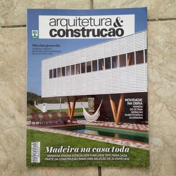 Revista Arquitetura & Construção Março 2017 Casa De Madeira
