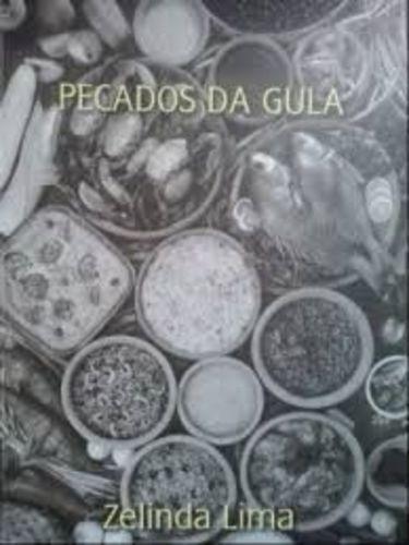 Pecados Da Gula: Comeres E Beberes Das Gentes Do Maranhão