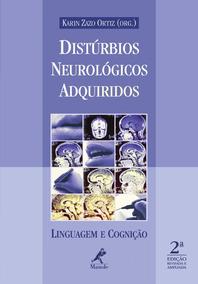 Distúrbios Neurológicos Adquiridos. Karin Zazo Ortiz