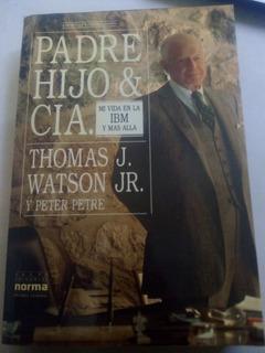 Padre Hijo & Cia Libro Empresas Familiares Ibm T. J. Watson