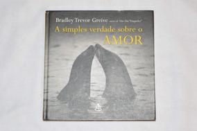 Livro A Simples Verdade Sobre O Amor Livraria Leitura