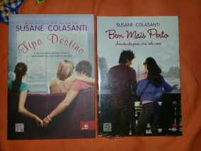 Tipo Destino + Bem Mais Perto (2 Livros) Susane Colasanti
