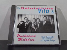 Vito & The Salutations - Unchained Melodies - Cd Imp Av8