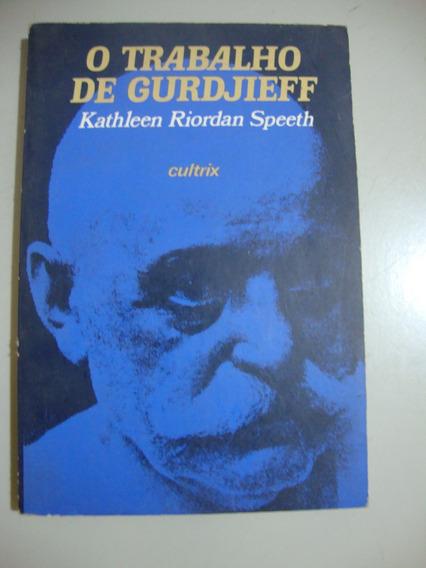 Livro - O Trabalho De Gurdjieff - Kathleen Riordan Speeth