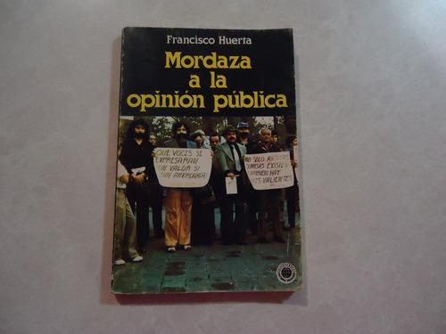 Imagen 1 de 2 de Mordaza A La Opinión Pública  Autor: Francisco Huerta