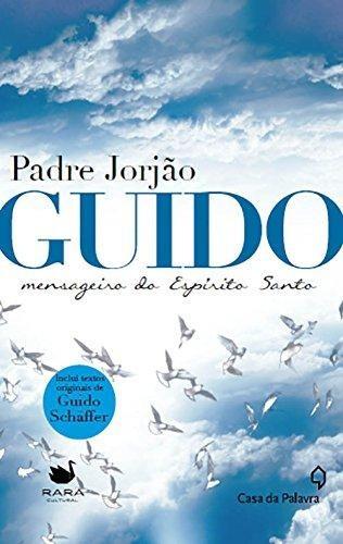 Guido - Mensageiro Do Espirito Santo