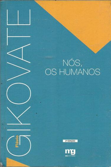 C697 - Nós, Os Humanos - Flávio Gikovate