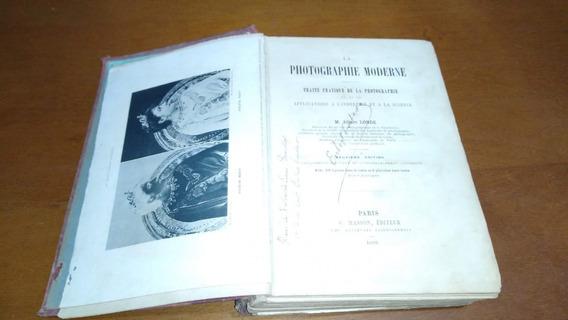 La Photographie Moderne:; Traité Pratique De La Photographie