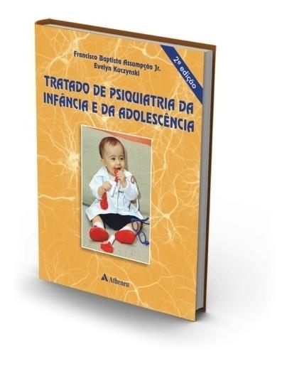 Tratado De Psiquiatria Da Infância E Da Adolescência 2ª Ed.