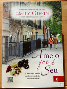 Ame O Que É Seu - Emily Giffin
