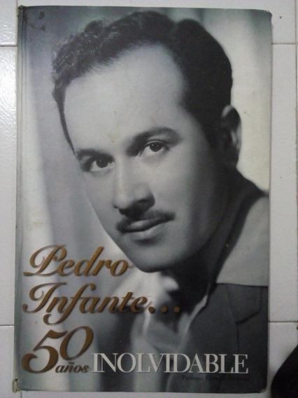 Pedro Infante Libro 50 Años Inolvidable Del Año 2007
