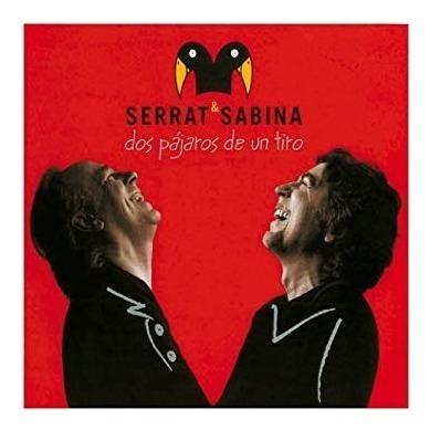 Serrat & Sabina Dos Pajaros De Un Tiro Cd + Dvd Nuevo