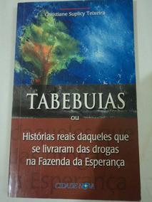 Livro-tabebuias:histórias Reais..christiane Suplicy Teixeira
