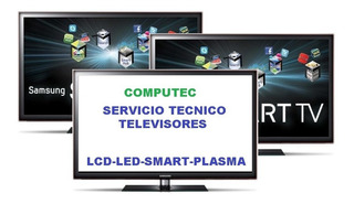 Reparar Smart Tv Lcd Led Plama Servis