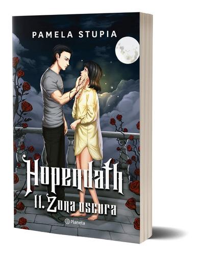 Imagen 1 de 4 de Hopendath 2 . Zona Oscura  De Pamela Stupia