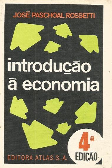 Introdução À Economia / José Paschoal Rossetti