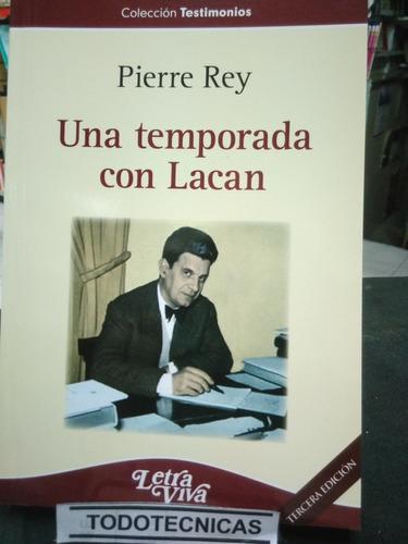 Imagen 1 de 4 de Una Temporada Con Lacan - Rey Pierre       -lv-s