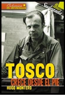 Biografía Agustín Tosco - Hugo Montero