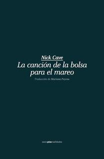 Canción De Las Bolsas Para El Mareo, Nick Cave, Sexto Piso #