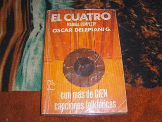 Manual Completo De Cuatro Musica, Oscar Delepiani G