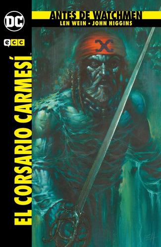 Imagen 1 de 1 de Antes De Watchmen: El Corsario Carmesí -john Higgins - Ecc