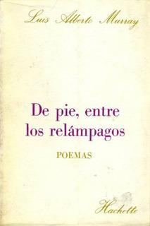 Luis Alberto Murray: De Pie, Entre Los Relampagos
