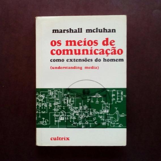Marshall Mcluhan - Os Meios De Comunicação