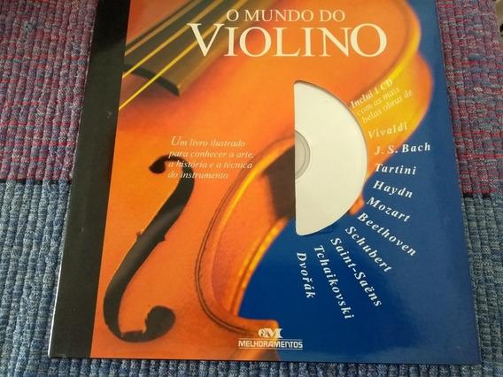 O Mundo Do Violino - Conheça A Arte, A História E A Técnica