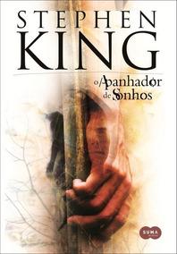 Livro: O Apanhador De Sonhos - Stephen King