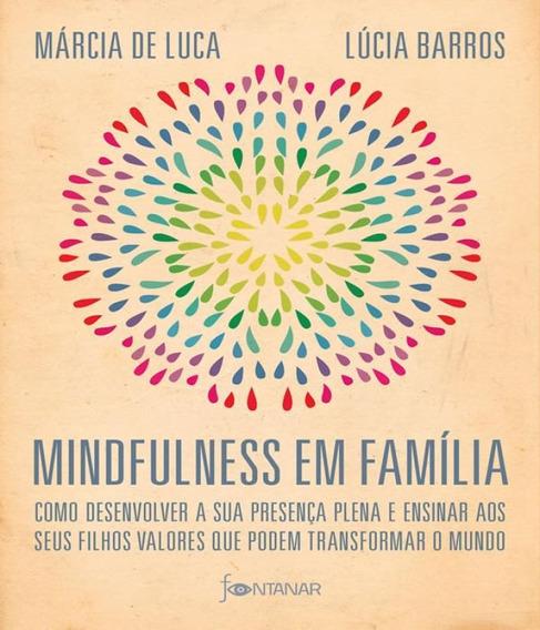 Mindfulness Em Familia - Como Desenvolver A Presenca Plena E