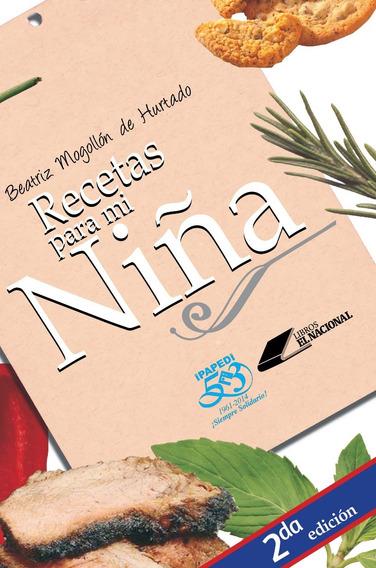 Recetas Para Mi Niña / Beatriz Magallón De Hurtado